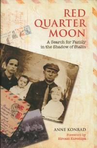 Red Quarter Moon - A Search for Family in the Shadow of Stalin
