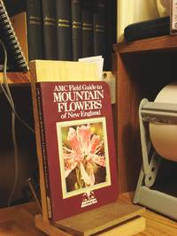 AMC Field Guide to Mountain Flowers of New England