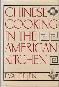 Chinese Cooking in the American Kitchen