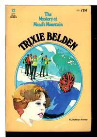 TRIXIE BELDEN: THE MYSTERY AT MEAD'S MOUNTAIN. #22.