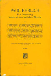 Eine Darstellung seines wissenschaftlichen Wirkens . . . Festschrift zum 60. Geburtstag des Forschers by  Paul Ehrlich - Paperback - First edition - 1914 - from Jeremy Norman & Co., Inc. and Biblio.com