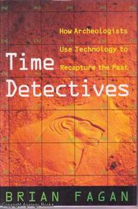image of Time Detectives: How Archeologists Use Technology to Recapture the Past