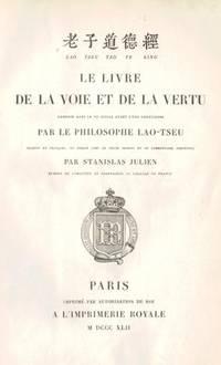 Lao Tseu Tao Te King. Le Livre de la Voie et de la Vertu . . . traduit en Français . . . par...