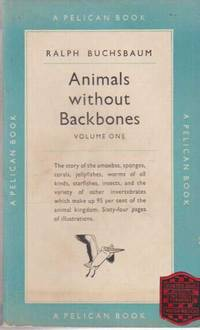 Animals Without Backbones Volume One: An Introduction to Invertebrates