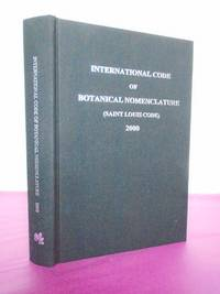INTERNATIONAL CODE OF BOTANICAL NOMENCLATURE (Saint Louis Code). Adopted by the Sixteenth International Botanical Congress St Louis, Missouri, July-August 1999.