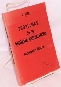 problemas de la reforma universitaria: documentos basicos