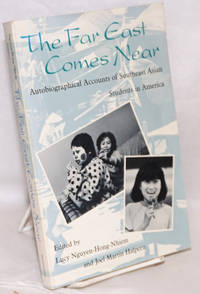 The far east comes near; autobiographical accounts of Southeast Asian students in America