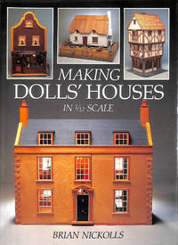 Making Dolls' Houses: In 1 / 12 Scale (A David and Charles craft book)