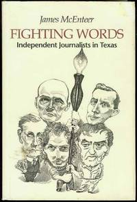 Fighting Words: Independent Journalists in Texas by  James McEnteer - First Edition - 1992 - from Bookmarc's (SKU: SCW01169)