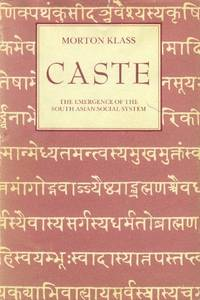 image of Caste; the Emergence of the South Asian social System