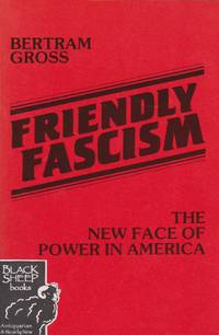 Friendly Fascism: The New Face of Power in America