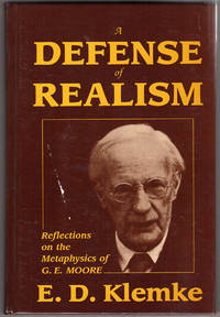 A Defense of Realism: Reflections on the Metaphysics of G. E. Moore