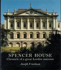 Spencer House : Chronicle of a Great London Mansion