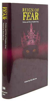 Reign of Fear. Fiction and Film of Stephen King. Edited by Don Herron