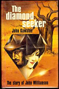 image of THE DIAMOND SEEKER. The Story of John Williamson.