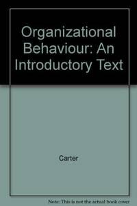 Organizational Behaviour (Bbm): An Introductory Text