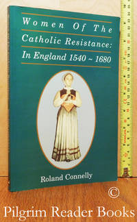 image of Women of the Catholic Resistance: In England, 1540-1680.