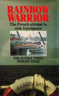 Rainbow Warrior: The French attempt to sink Greenpeace