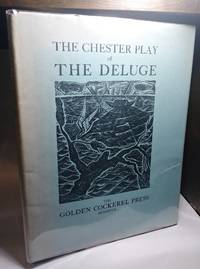 THE CHESTER PLAY OF THE DELUGE with Engravings on Wood by David Jones