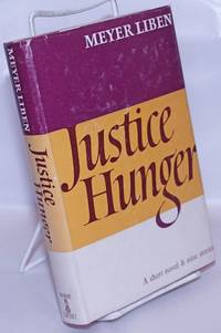 image of Justice Hunger: a short novel and nine stories