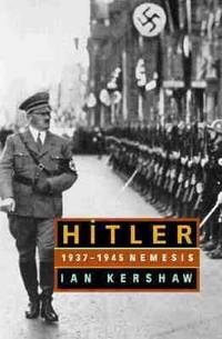 Hitler, 1936-1945 Vol. 2 : Nemesis by Ian Kershaw - Hardcover - 2000 - from ThriftBooks and Biblio.com