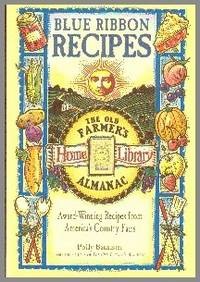 image of Blue Ribbon Recipes:Award-Winning Recipes From America's Country Fairs (The Old Farmer's Almanac Home Library)