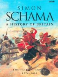 image of History of Britain : The Fate of Empire 1776 - 2000