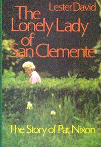 image of The Lonely Lady Of San Clemente  The Story Of Pat Nixon