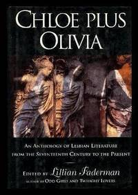 CHLOE PLUS OLIVIA - An Anthology of Lesbian Literature from the Seventeenth Century to the Present