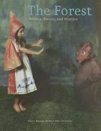 The Forest: Politics, Poetics, Practice