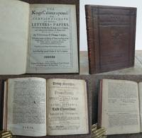 THE KINGS CABINET OPENED and THE DYING SPEECHES, LETTERS AND PRAYERS OF THOSE EMINENT PROTESTANTS.