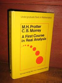 A First Course In Real Analysis by  M.H Protter - Paperback - 1st Edition - 1977 - from Brass DolphinBooks and Biblio.com