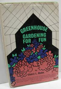 Greenhouse Gardening for Fun