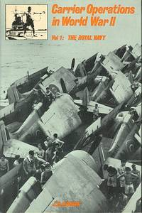 Carrier Operations in World War II - Volume One, the Royal Navy.