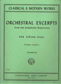 Orchestral Excerpts from the Symphonic Repertoire for String Bass, Volume VIII