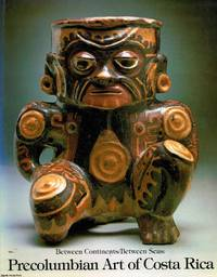image of Precolumbian Art of Costa Rica  Between Continents/Between Seas