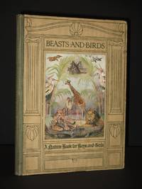 Beasts and Birds: A Nature Book for Boys and Girls