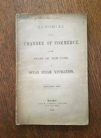 image of MEMORIAL OF THE CHAMBER OF COMMERCE OF THE STATE OF NEW YORK ON OCEAN STEAM NAVIGATION. January, 1864. -- To the Senate and House of Representatives of the United States. Prepared by John Austin Stevens, Jr., Secretary, under the direction of the Committee on Ocean steam navigation