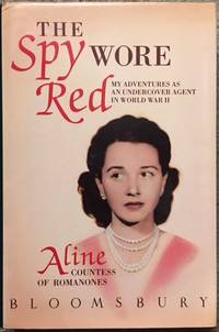 THE SPY WORE RED, My Adventures as an Undercover Agent in World War II by  Countess of Romanones Aline - Hardcover - from Dial a Book and Biblio.com