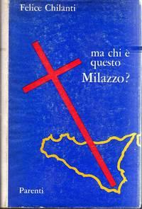 Ma chi è questo Milazzo?