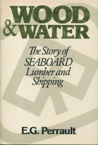 Wood & Water - The Story of Seaboard Lumber and Shipping