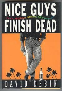 Nice Guys Finish Dead. An Albie Marx Mystery.