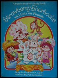 Strawberry Shortcake And Pets On Parade (Parker Brothers Story Book: Strawberry Shortcake)