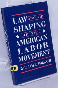 image of Law and the shaping of the American labor movement