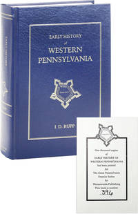 Early History of Western Pennsylvania, and of the West, and of Western Expeditions and Campaigns from MDCCLIV to MDCCCXXXIII