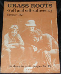 image of Grass Roots.  Craft and Self-Sufficiency for Down to Earth People. No. 13, Summer 1977