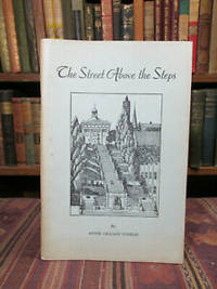 The Street Above the Steps [Monument Terrace - Lynchburg, Va.] by  Annie Gilliam Conrad - Paperback - Second Printing.  - 1976 - from Pages Past Used and Rare Books (SKU: 041849)