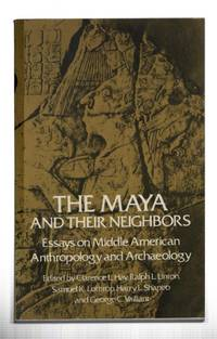 The Maya and Their Neighbors: Essays on Middle American Anthropology and Archaeology