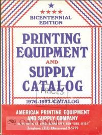 AMERICAN PRINTING EQUIPMENT & SUPPLY CO. 1976-1977 CATALOG. BICENNTENNIAL EDITION