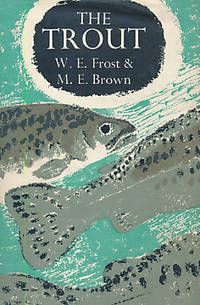 The Trout. New Naturalist Monograph No 21